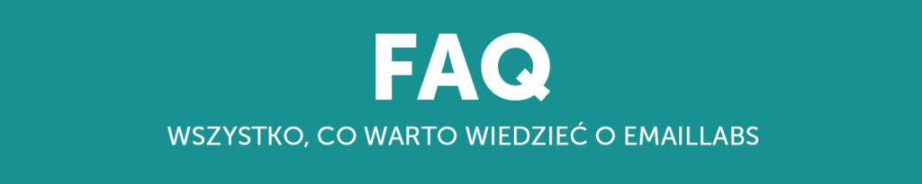 FAQ: Wszystko, co warto wiedzieć o EmailLabs