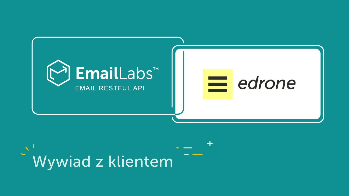 Wywiad – Najbardziej świadomi klienci EmailLabs: Edrone