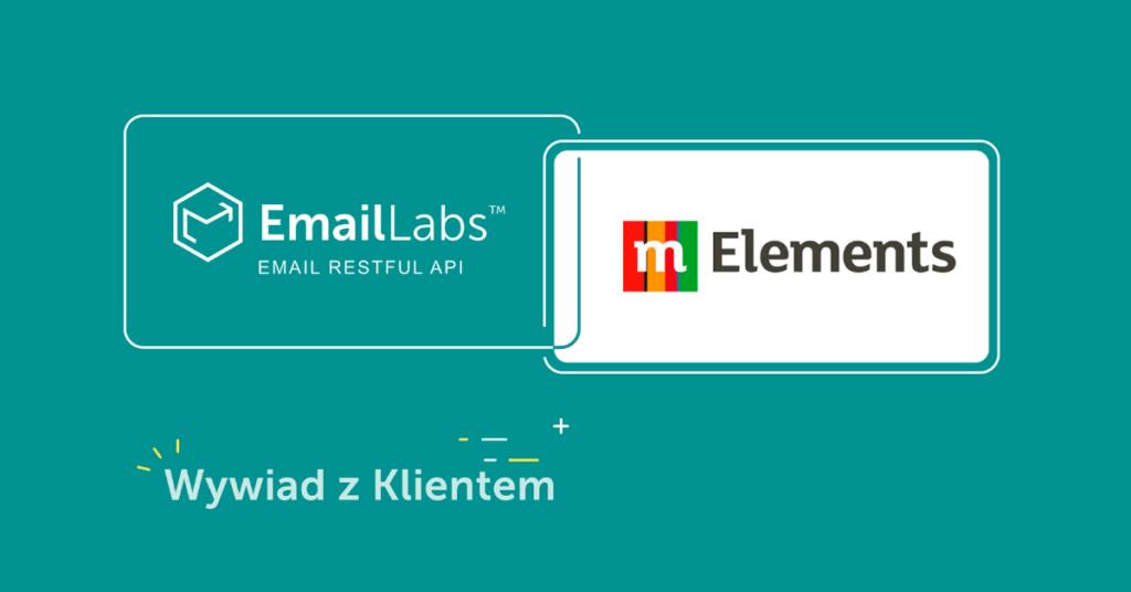 mElements wybiera EmailLabs jako dostawcę usługi ze względu na bezpieczeństwo i dostarczalność emaili