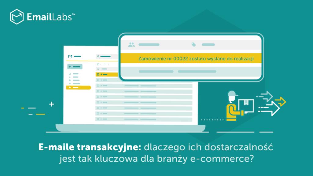 E-maile transakcyjne: dlaczego ich dostarczalność jest tak kluczowa dla branży e-commerce?